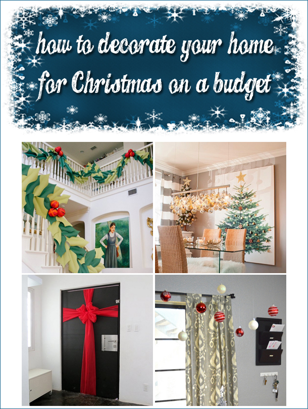 How to decorate your home for christmas on a budget - How to decorate a house on a budget ...