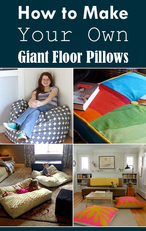 how to make your own giant floor pillows. Black Bedroom Furniture Sets. Home Design Ideas