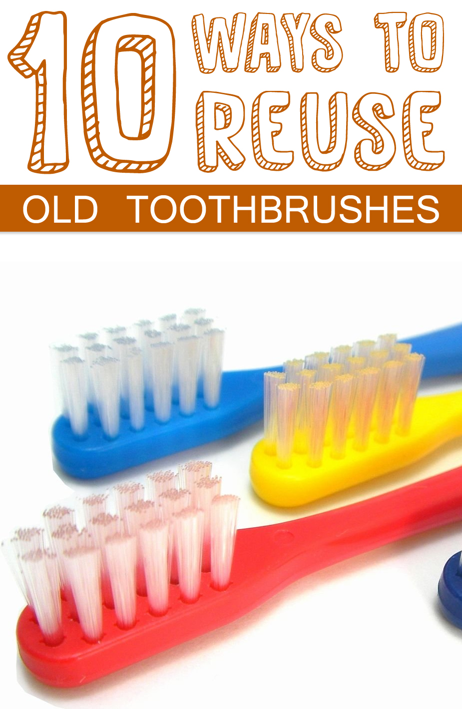 How to Reuse Old Toothbrushes
