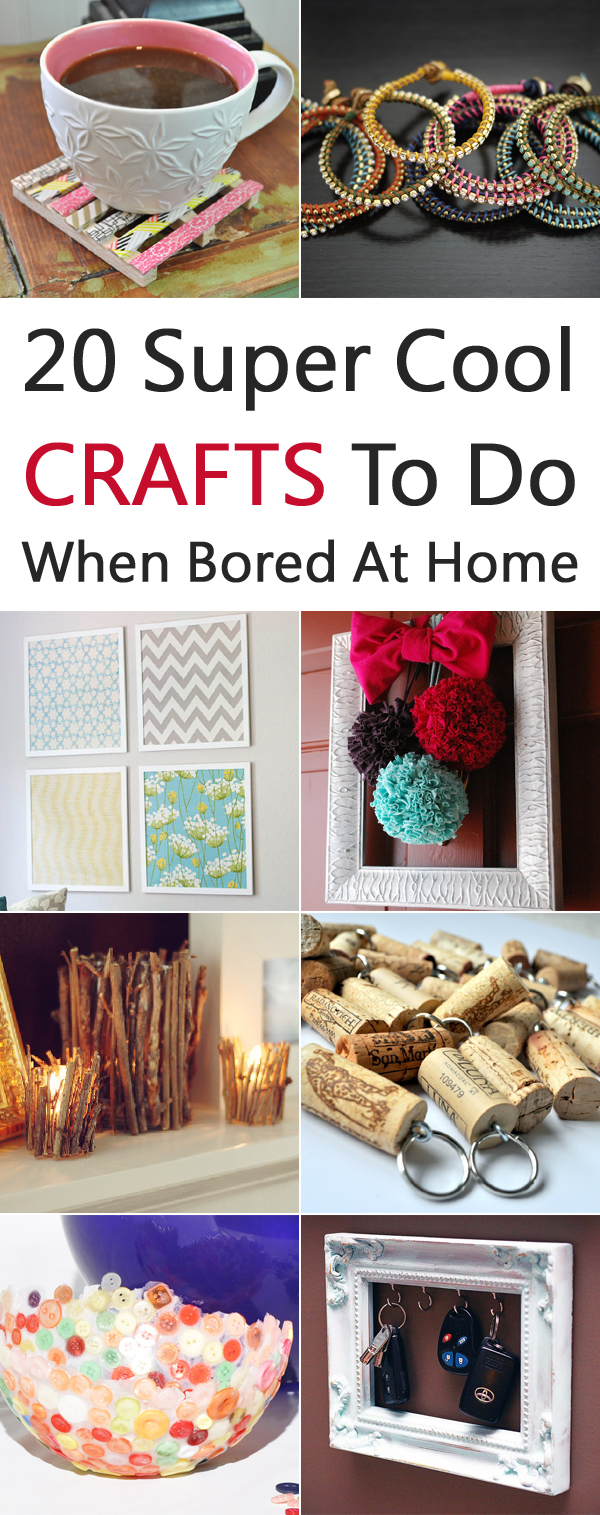 20 super cool crafts to do when bored at home for Super cool diy projects