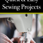 20 Quick and Easy Sewing Projects