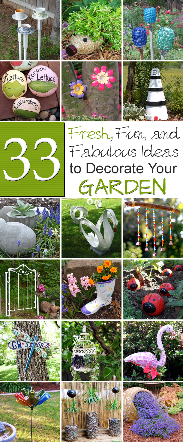 33 Fresh, Fun, and Fabulous Ideas to Decorate Your Garden